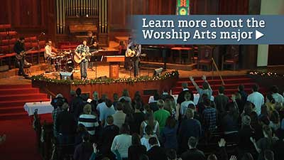 Learn about the Worship Arts major.