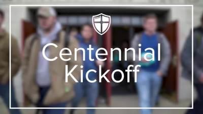 Centennial Kickoff