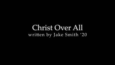 Christ Over All Music Video